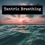 Tantric breathing exercises and its types